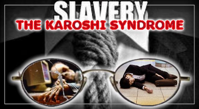 Karoshi – where your job is so intense it kills you. Modern Japanese Lunacy.