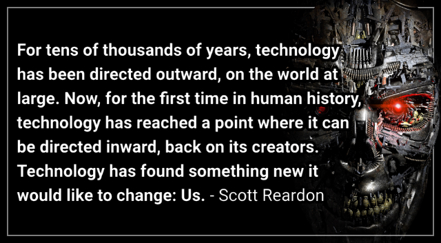 You May Not Like Technology But It Likes You – Scott Reardon.