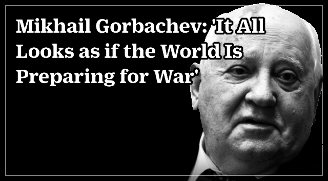 """What Trump Doesn't Get About Nukes – Bruce Blair. """"The time to decide and act is now.""""Mikhail Gorbachev"""