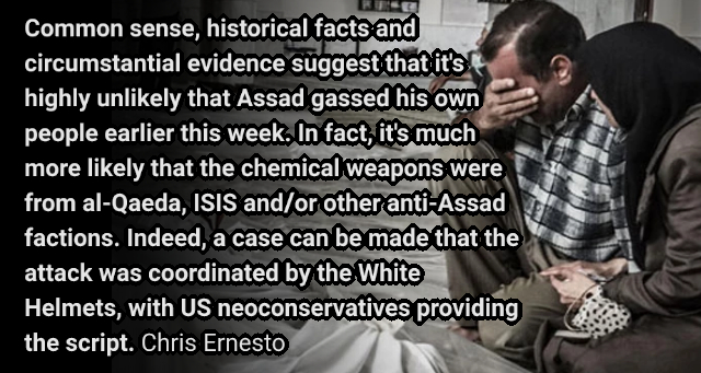 Assad Had the Upper Hand So Why Would He Gas His Own People? – Chris Ernesto.