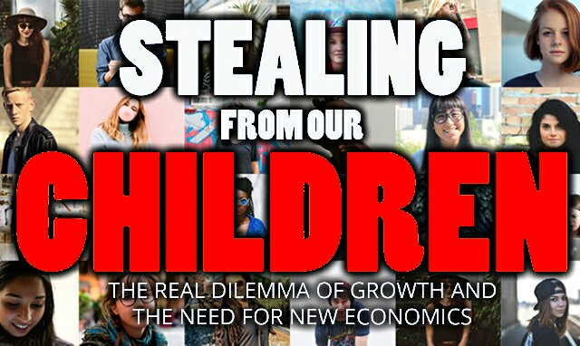 Stealing From Our Children. The real dilemma of growth and the need for New Economics – Kamal K. Kothari & Chitra Chandrasekhar.