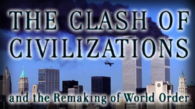 The Clash of Civilizations – Samuel Huntington, 1993.