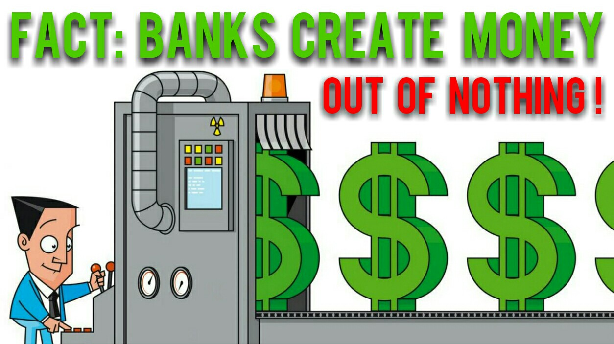 banks create money out of thin air