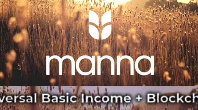 Universal Basic Income and cryptocurrency Manna – Scott Santens * Manna Whitepaper – People's Currency Foundation.