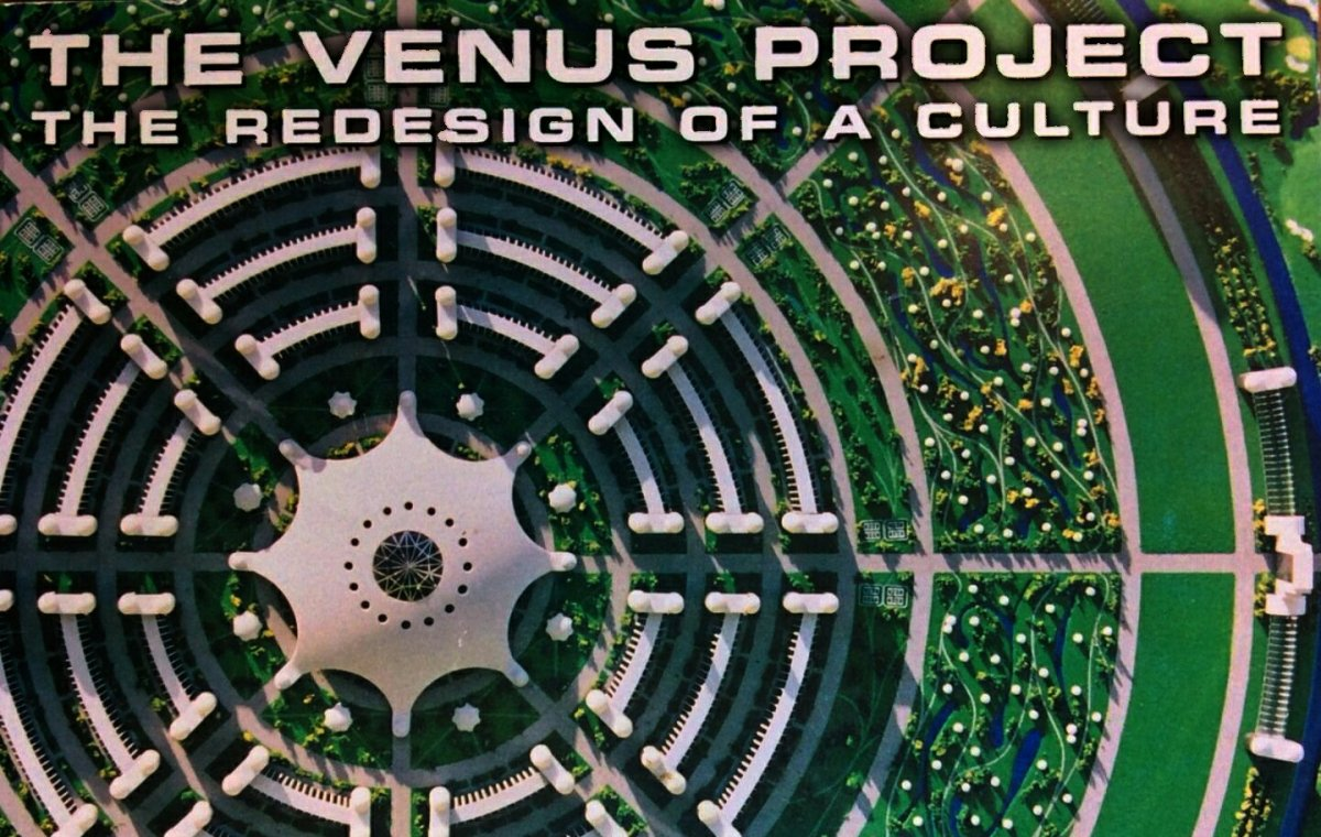 The Venus Project. The Best That Money Can't Buy, Beyond Politics, Poverty, and War - Jacque Fresco.