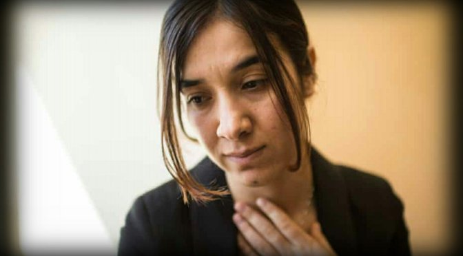 I was an Isis sex slave. I tell my story because it is the best weapon I have – Nadia Murad, Nobel Peace Prize 2018 recipient.