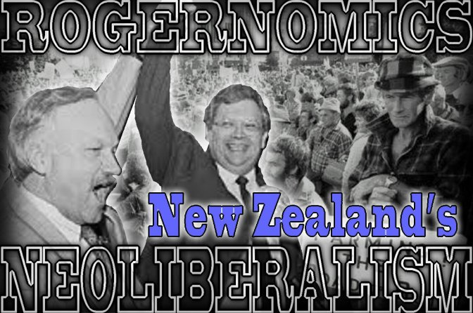 """Out-Thatchering Mrs.Thatcher"". USER PAYS, NEW ZEALAND'S NEOLIBERAL CONVERSION, Rogerpolitics – Chris Trotter * An analysis of 'The New Zealand Way' – Georg Menz."